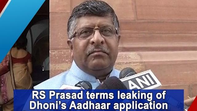 RS Prasad terms leaking of Dhoni's Aadhaar application details an anxious fan's mistake