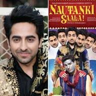 Ayushmann Khurrana: 'Having a background in theatre helped me with 'Nautanki Saala' role'