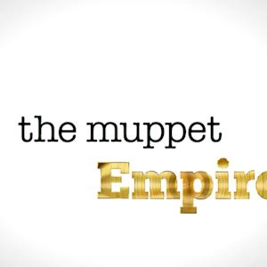 The Muppet Empire