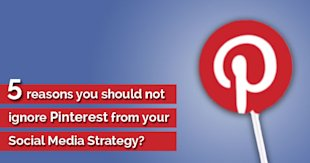 5 Reasons You Should Not Ignore Pinterest From Your Social Media Strategy image pinterest strategy