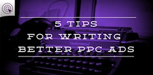 5 Tips for Writing Better PPC Ads image 5 Tips for Writing Better PPC Ads 600x295