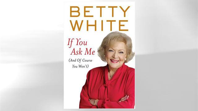 Betty White Pens 'If You Ask Me (And Of Course You Won't)'
