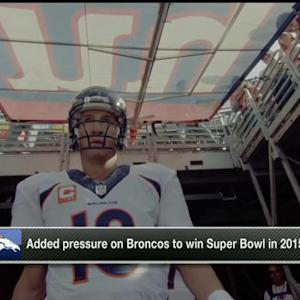 Pressure on Denver Broncos to win 2015 Super Bowl?