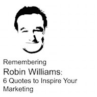 Remembering Robin Williams: 6 Quotes to Inspire Your Marketing image Robin Williams