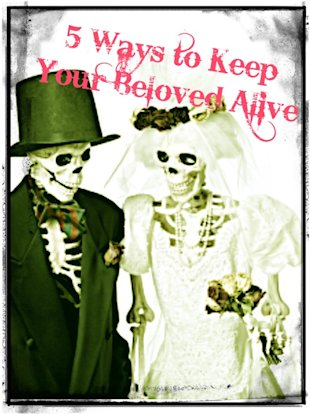 5 Ways to Keep Your Spouse Alive