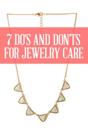 7 Do's and Don't for Jewelry Care