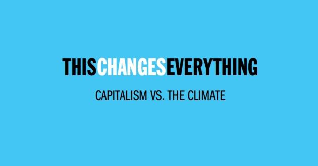 'This Changes Everything' Trailer: Climate Change Docu Based On Naomi Klein's Bestseller Set For Toronto Premiere