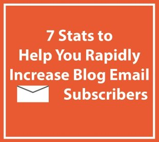 7 Stats to Help You Rapidly Increase Blog Email Subscribers image 7 Stats to Help You Rapidly Increase Blog Email Subscribers