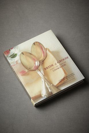 The Bride & Groom First and Forever Cookbook