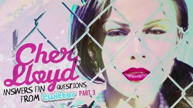 Cher Lloyd Answers Fan Twitter Questions Pt. 3