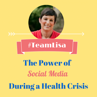 #TeamLisa Shines Light on the Power of Social Media During a Health Crisis
