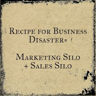 Recipe for Business Disaster: Marketing and Sales Silos image 2013 12 17 14.25.03
