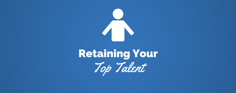 How to Retain Top Talent on Your Staff