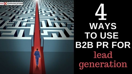Ready to learn how to use B2B PR for lead generation? Check out these four tips.