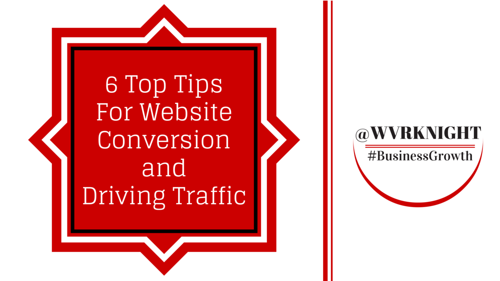 6-Top-Tips-for-Website-Conversion-and-Driving-Traffic