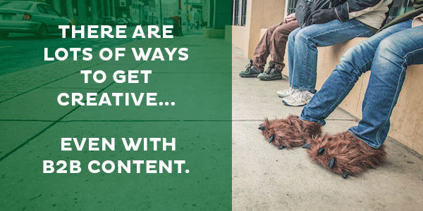 "3 Ways to Get Creative with Content for ""Boring"" B2B Industries"