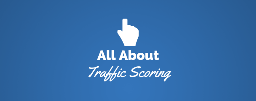 Three Things You Need to Know About Traffic Scoring