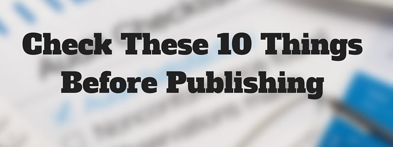 check these 10 things before publishing