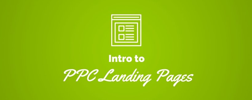 Get the Most out of Your PPC Landing Pages