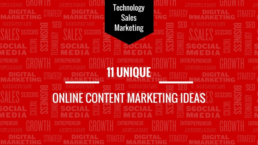 11 Unique Online Content Marketing Ideas