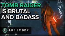 Tomb Raider is Brutal and Badass - The Lobby | Gamescom 2015 Special Edition