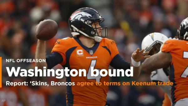pretty nice 83623 5704b Redskins trade for Broncos QB Case Keenum
