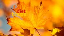 How to Be Aware of Fall Diet Traps