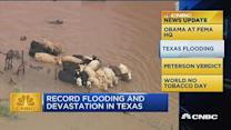 CNBC update: Record flooding in Texas