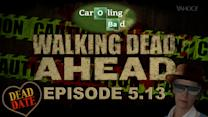 Walking Dead Ahead, Season 5 Episode 13