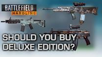 Should You Buy the Deluxe Edition? -  Battlefield: Hardline
