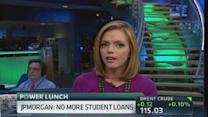 JPMorgan: No more student loans
