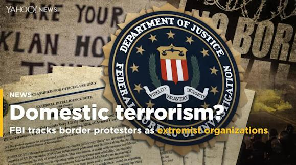 Exclusive: Document reveals the FBI is tracking border protest groups as  extremist organizations