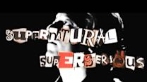 Supernatural Superserious
