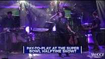 Pay-to-play at the Super Bowl halftime show?