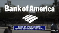 BofA near record settlement with DOJ