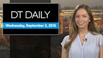 DT Daily for September 2, 2015