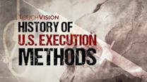 HISTORY OF U.S. EXECUTION METHODS