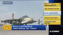 CNBC update: Iraq continues airstrikes on Tikrit