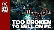 Batman: Arkham Knight Voluntarily Taken Off Steam - GS News Update
