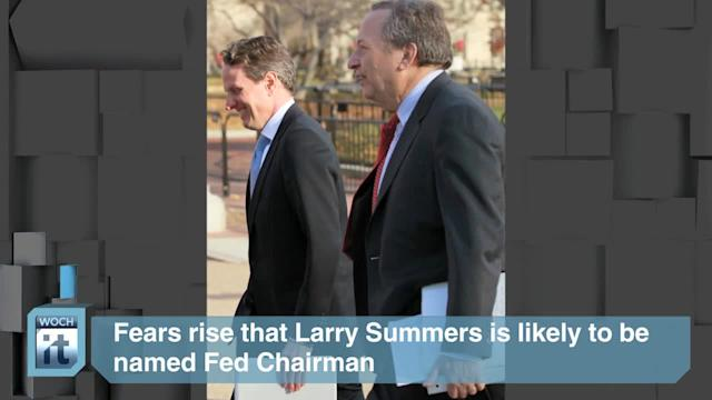 Federal Reserve Latest News: Fears Rise That Larry Summers is Likely to Be Named Fed Chairman