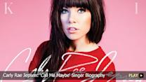 Carly Rae Jepsen: 'Call Me Maybe' Singer Biography