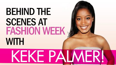 Behind the Scenes at Fashion Week with Keke Palmer!