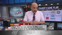 Cramer's plan: Political fiasco & earnings