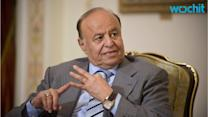 Yemen's President Calls on Rebels to Surrender and Turn Themselves in
