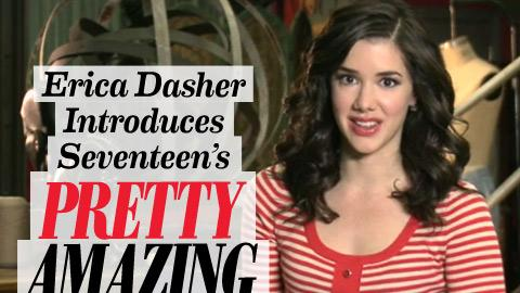 Erica Dasher Introduces Seventeen's Pretty Amazing Finalists