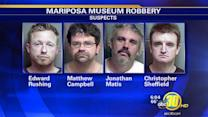 Details on Mariposa Museum robbery arrests