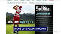 Dick's Sporting Goods cuts PGA instructors
