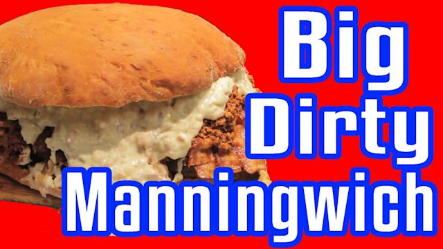 Big Dirty Manningwich - A Superbowl Sandwich Like No Other! - Epic Meal Time