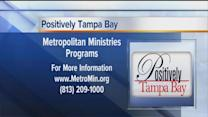Positively Tampa Bay: Metropolitan Ministries