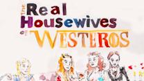 Improv Imagination   - Meet The Real Housewives of Westeros